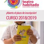 Open the enrollment period to Teatro Habitado 2018/2019.